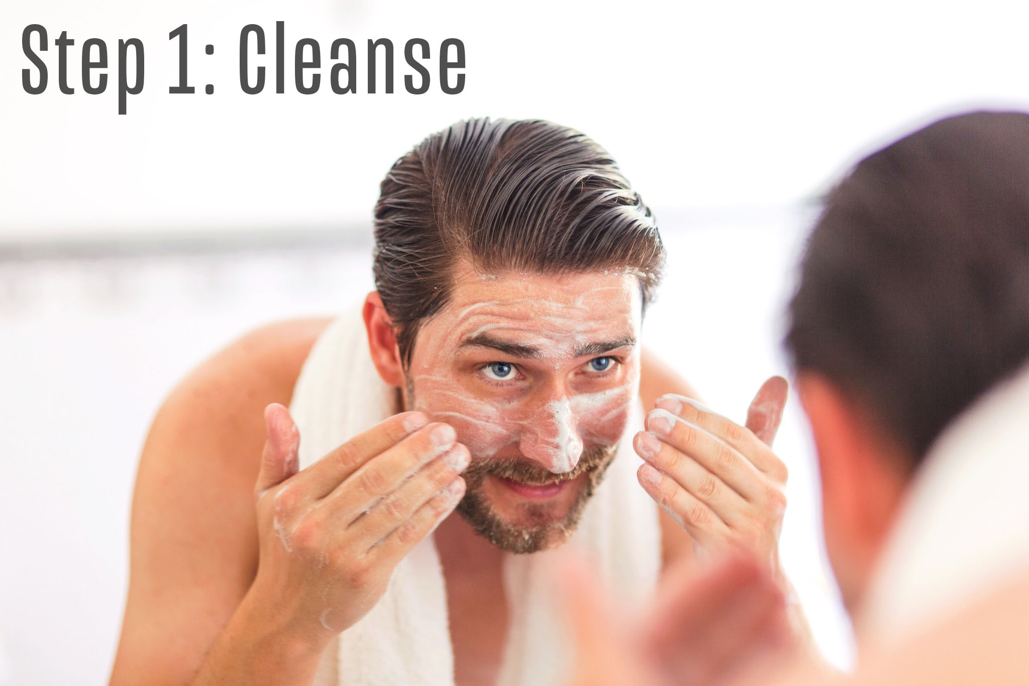 Step 1: Cleanse
